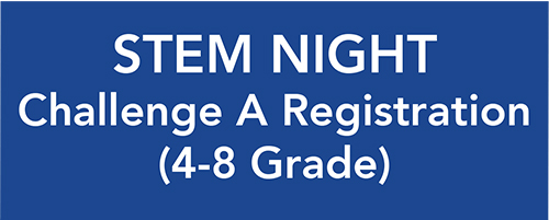 STEM Night Challenge A Registration 4-8 Grade