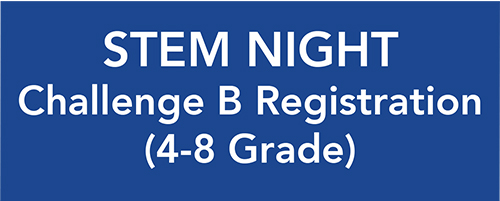 STEM Night Challenge B Registration 4-8 Grade