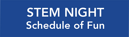 STEM Night Schedule of Fun