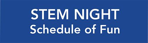 STEM Night Schedule of Fun