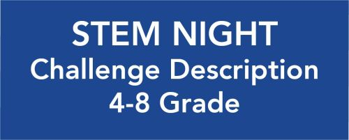 STEM Night Challenge 2018 Description 4-8 Grade